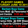 BANTAM & MIDGET boys PLAYOFF GAMES JUNE 10